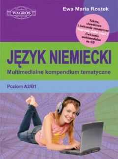 Język niemiecki Multimedialne kompendium tematyczne poziom A2/B1