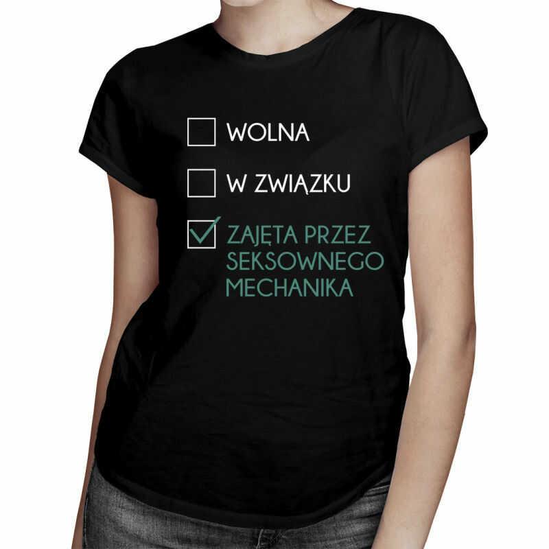 Zajęta przez seksownego mechanika - damska koszulka z nadrukiem