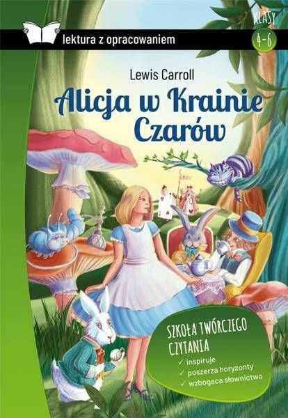 Alicja w Krainie Czarów Lektura z opracowaniem - Carroll Lewis