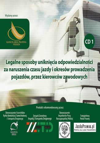 Legalne sposoby uniknięcia odpowiedzialności, za naruszenia czasu jazdy i okresów prowadzenia pojazdów, przez kierowców zawodowych Cz. 1 - Audiobook.