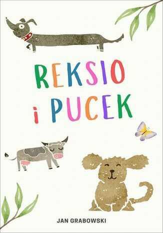 Reksio i Pucek. Historia psich figlów - Ebook.