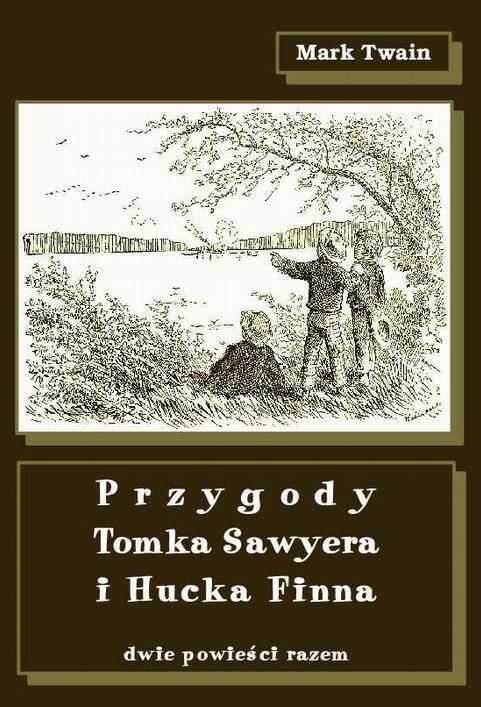 Przygody Tomka Sawyera i Hucka Finna - Mark Twain - ebook
