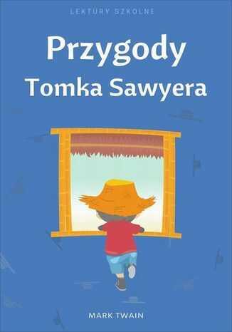 Przygody Tomka Sawyera - Ebook.