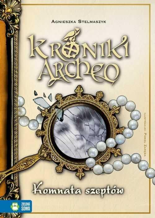 Komnata szeptów Kroniki Archeo Tom 9 - Agnieszka Stelmaszyk - ebook