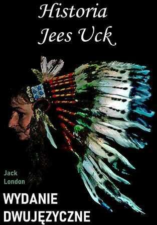 Historia Jees Uck. Wydanie dwujęzyczne angielsko-polskie - Ebook.
