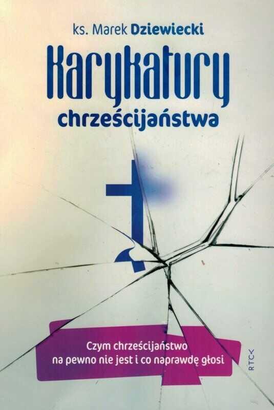 Karykatury chrześcijaństwa - ks. Marek Dziewiecki - oprawa miękka