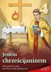 Religia SP 4 podr. Jestem Chrześcijaninem WDS - ks. prof. Stanisław Łabendowicz