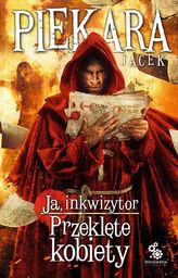 Ja, inkwizytor. Przeklęte kobiety - Jacek Piekara - ebook