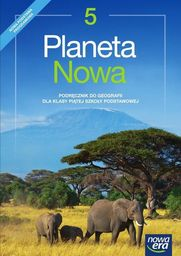 Geografia planeta nowa podręcznik dla klasy 5 szkoły podstawowej 66702 906/1/2018 ZAKŁADKA DO KSIĄŻEK GRATIS DO KAŻDEGO ZAMÓWIENIA