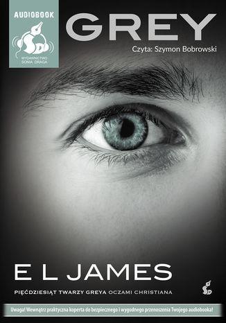 """Grey. """"Pięćdziesiąt twarzy Greya"""" oczami Christiana - Audiobook."""
