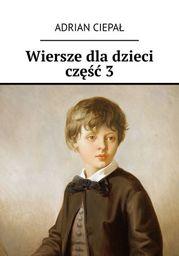 Wiersze dla dzieci. Część 3 - Ebook.