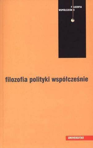 Filozofia polityki współcześnie - Jolanta Zdybel, Lech Zdybel