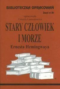 Biblioteczka Opracowań Stary człowiek i morze Ernesta Hemingwaya - Danuta Lementowicz