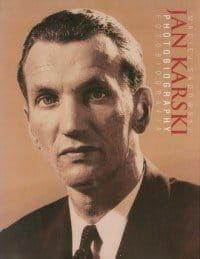 Jan Karski Fotobiografia - Maciej Sadowski