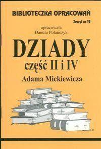 Biblioteczka opracowań nr 019 Dziady cz. II i IV - Danuta Polańczyk