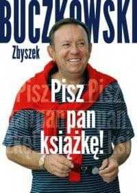 Pisz pan książkę! - Zbigniew Buczkowski