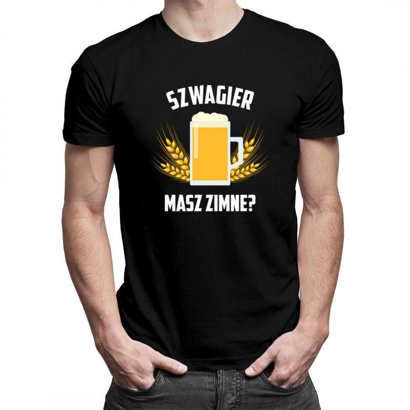 Szwagier - masz zimne? - męska koszulka z nadrukiem