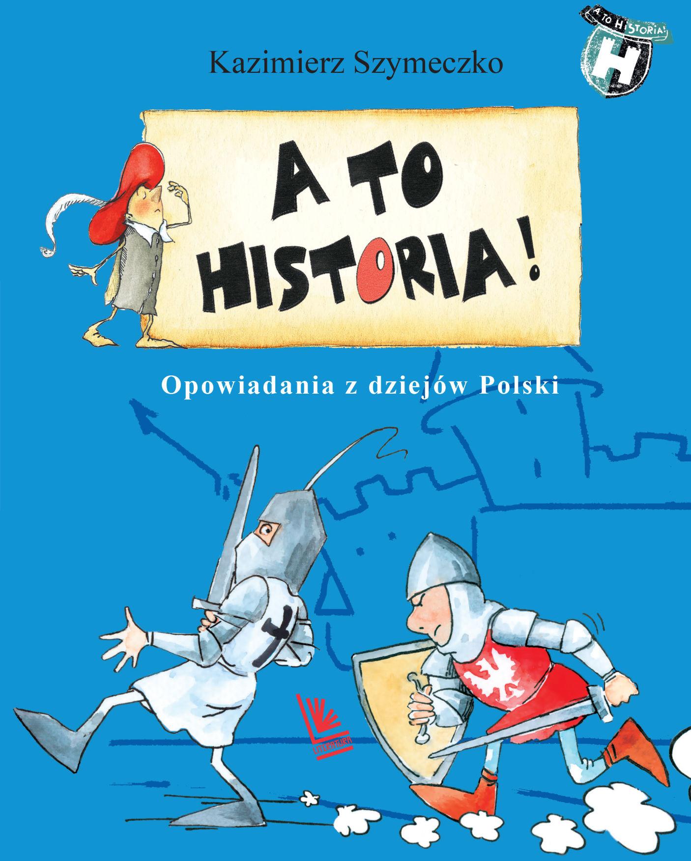 A to historia Opowiadania z dziejów Polski - Kazimierz Szymeczko - ebook