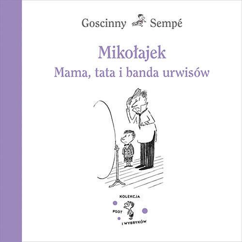 Mikołajek. Mama, tata i banda urwisów - Rene Goscinny, Jean-Jacques Semp