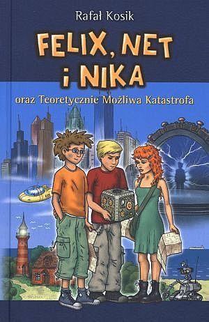 Felix, Net i Nika oraz Teoretycznie Możliwa Katastrofa - Rafał Kosik - ebook