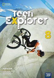 Język angielski teen explorer podręcznik dla klasy 8 szkoły podstawowej 70522 837/5/2018 ZAKŁADKA DO KSIĄŻEK GRATIS DO KAŻDEGO ZAMÓWIENIA