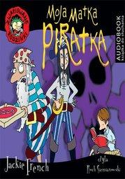 Zwariowane rodzinki. Moja matka piratka - Audiobook.