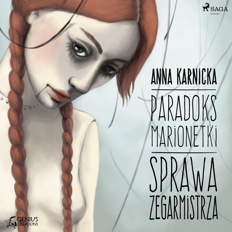 Paradoks marionetki: Sprawa Zegarmistrza - Anna Karnicka - audiobook
