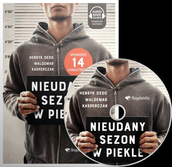 Nieudany sezon w piekle Spowiedź 14 gangsterów - Henryk Dedo, Waldemar Kasperczak - CD/MP3