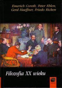 Filozofia XX wieku - Emerich Coreth, Peter Ehlen, Gerd Haeffner, Friedo Ricken