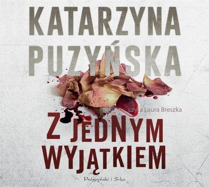 Z jednym wyjątkiem. Audiobook - Katarzyna Puzyńska