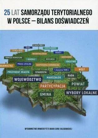 25 lat samorządu terytorialnego w Polsce - red. Stanisław Michałowski, Monika Sidor, Justyna