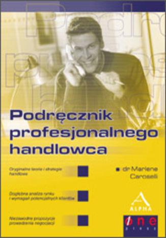 Podręcznik profesjonalnego handlowca - dostawa GRATIS!.