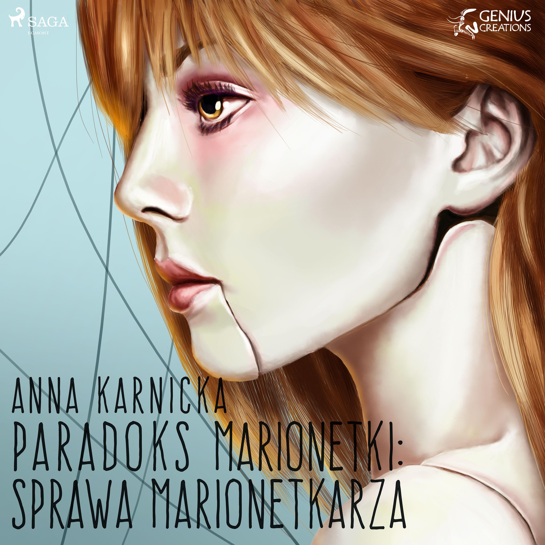 Paradoks marionetki. Sprawa Marionetkarza - Anna Karnicka - audiobook