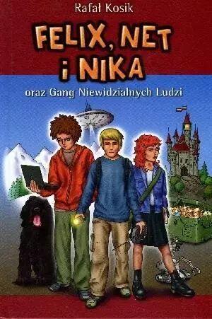 Felix Net i Nika oraz Gang Niewidzialnych Ludzi Tom 1 - Rafał Kosik