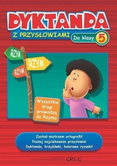 Dyktanda z przysłowiami do klasy 5 GREG - Joanna Zawadzka