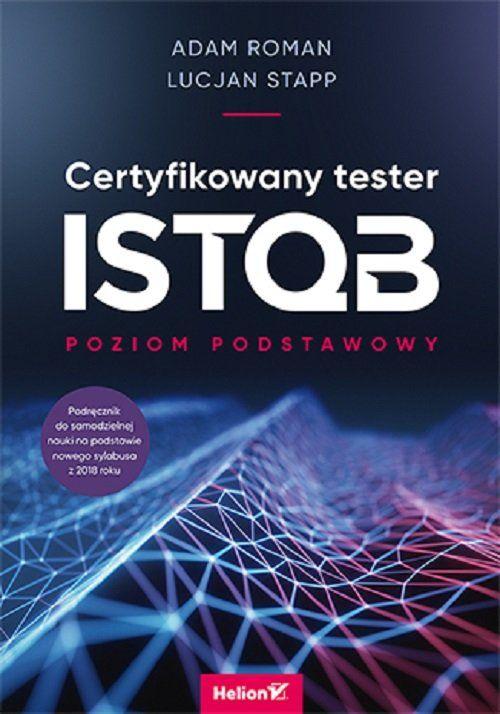Certyfikowany tester ISTQB Poziom podstawowy ZAKŁADKA DO KSIĄŻEK GRATIS DO KAŻDEGO ZAMÓWIENIA