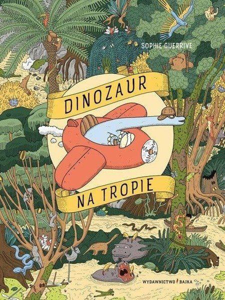 Dinozaur na tropie - Sophie Guerrive