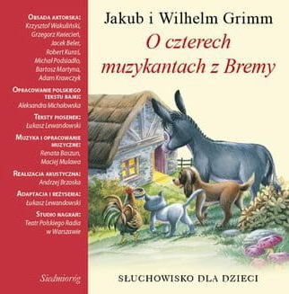 O czterech muzykantach z Bremy Jakub i Wilhelm Grimm Słuchowisko dla dzieci (CD mp3)