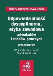 Odpowiedzialność dyscyplinarna oraz etyka zawodowa adwokatów i radców prawnych. Orzecznictwo - Ebook.
