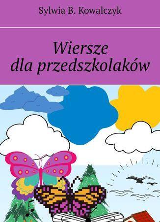 Wiersze dla przedszkolaków - Ebook.