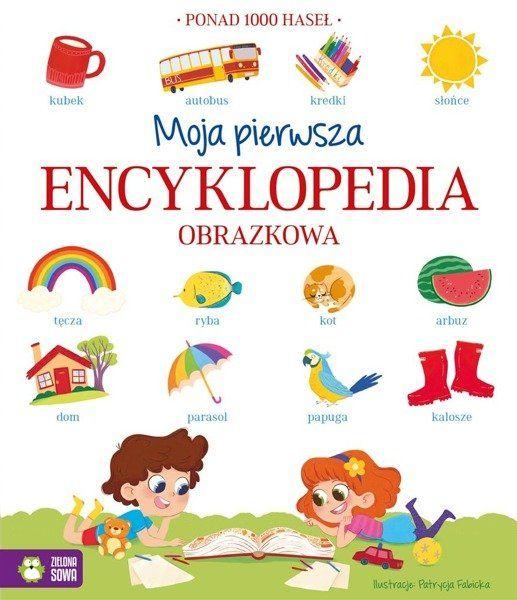 Moja pierwsza encyklopedia obrazkowa - Fabicka Patrycja