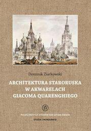 Architektura staroruska w akwarelach Giacoma Quarenghiego - Ebook.