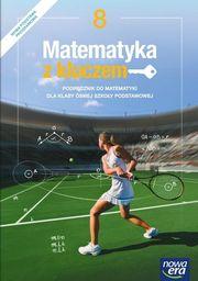 Matematyka z kluczem podręcznik dla klasy 8 szkoły podstawowej 67682 875/5/2018 ZAKŁADKA DO KSIĄŻEK GRATIS DO KAŻDEGO ZAMÓWIENIA