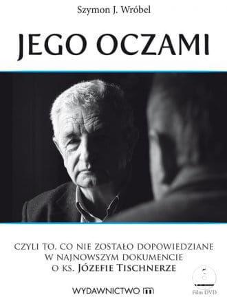 Jego oczami (+ DVD) - Tischner - Szymon J. Wróbel