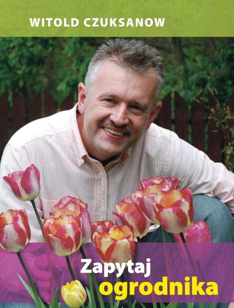 Zapytaj ogrodnika - Witold Czuksanow - ebook