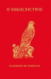 O Sokolnictwie i ptakach myśliwskich ZAKŁADKA DO KSIĄŻEK GRATIS DO KAŻDEGO ZAMÓWIENIA