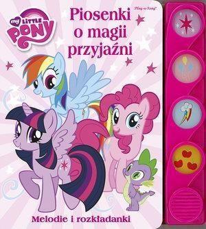 My Little Pony. Piosenki o magii i przyjaźni ZAKŁADKA DO KSIĄŻEK GRATIS DO KAŻDEGO ZAMÓWIENIA