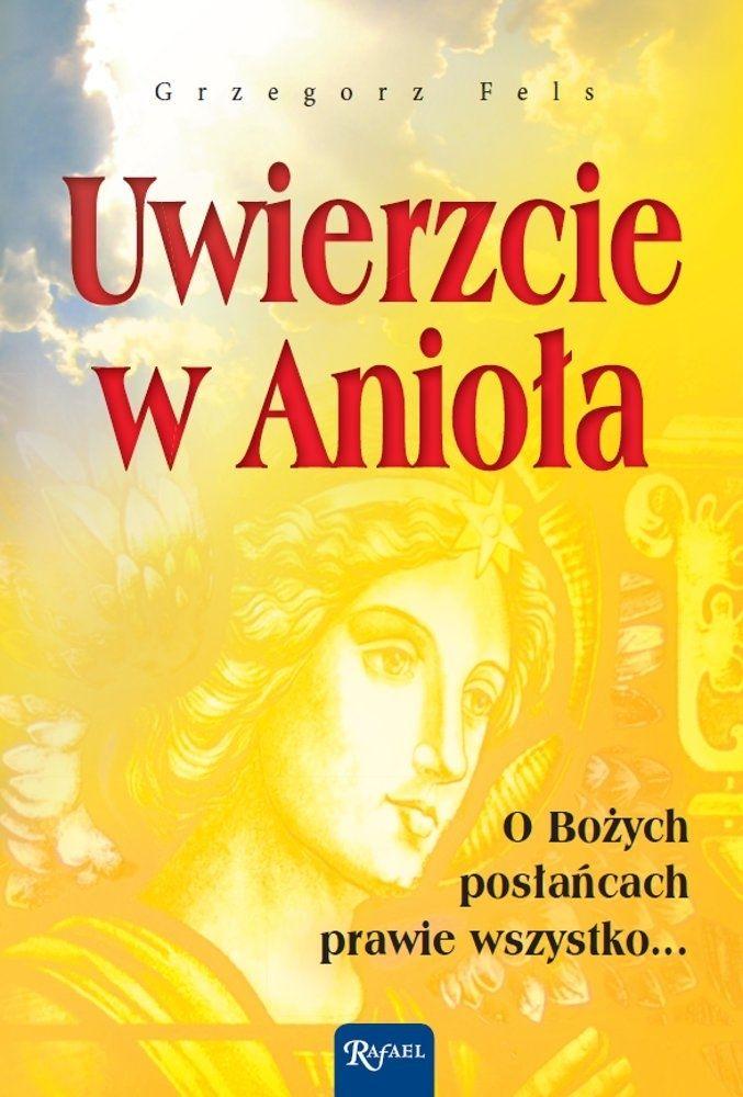 Uwierzcie w Anioła - Grzegorz Fels - ebook