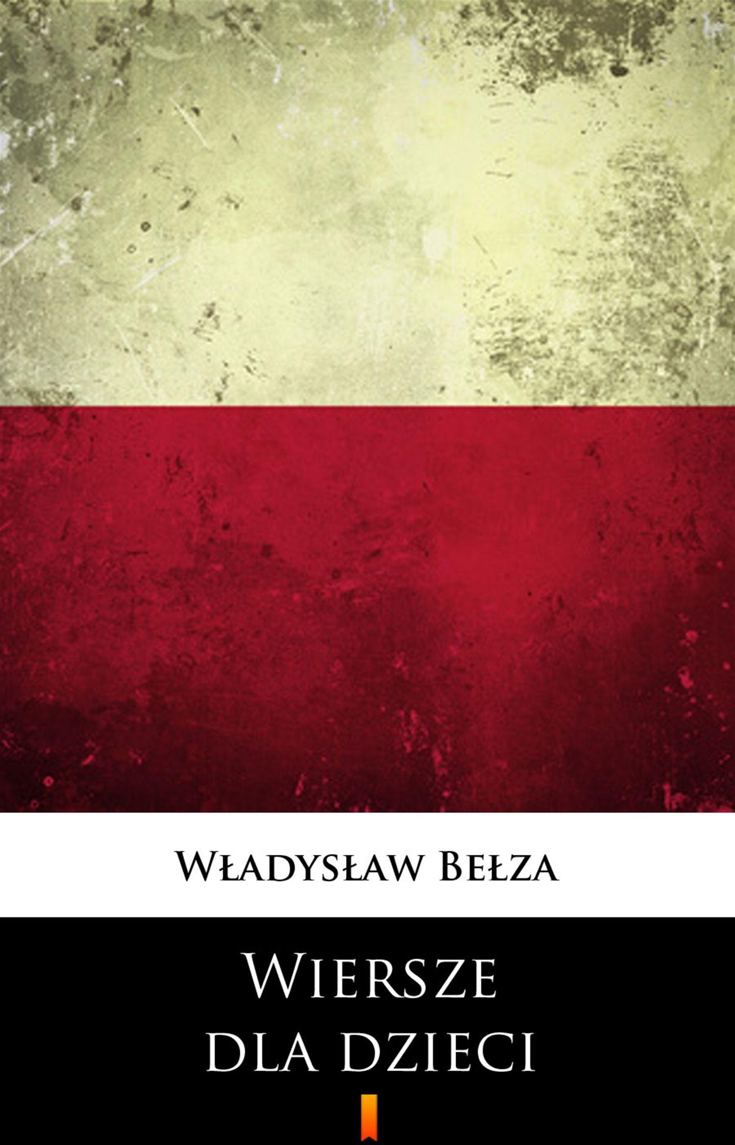 Wiersze dla dzieci - Władysław Bełza - ebook