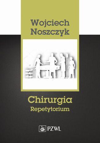 Chirurgia. Repetytorium - Ebook.